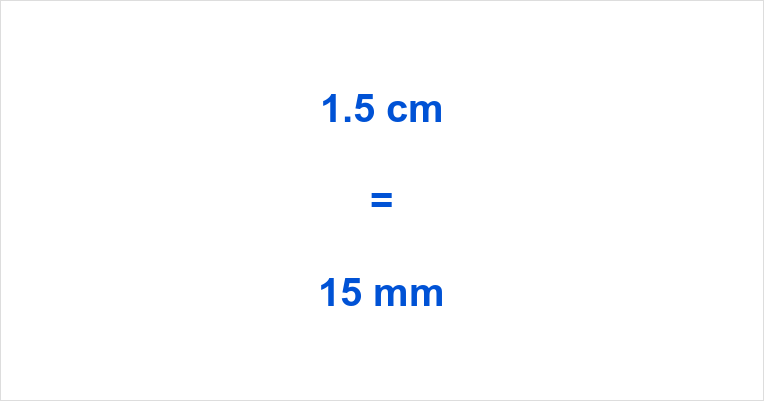 1.5 cm to mm
