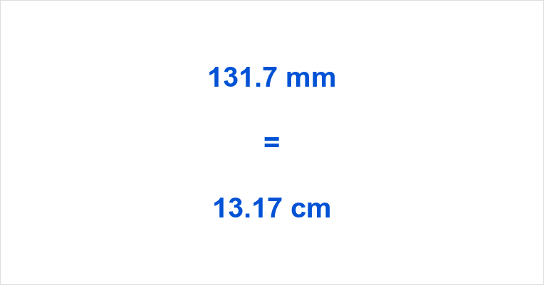 131.7 mm to cm