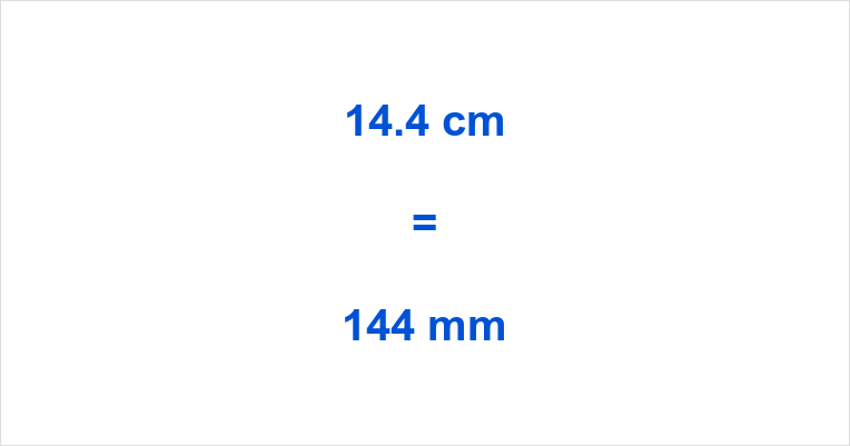 14.4 cm to mm - How many mm in 14.4 cm - 14.4 cm in mm