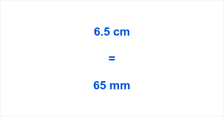 6.5 cm to mm How many mm in 6.5 cm 6.5 cm in mm