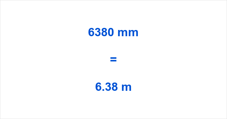 6380 mm to m