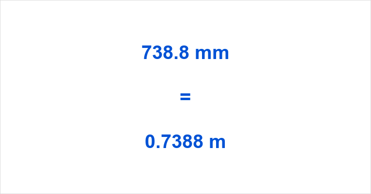 738.8 mm to m