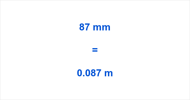 87 Mm To M 87 Millimeters To Meters