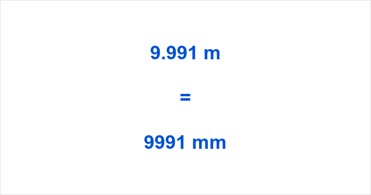 9.991 m to mm