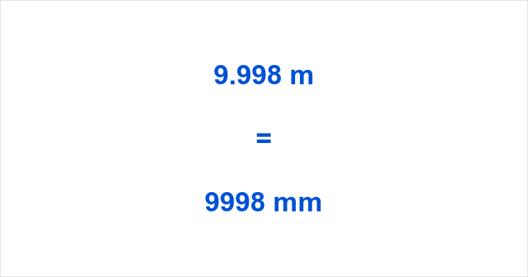 9.998 m to mm