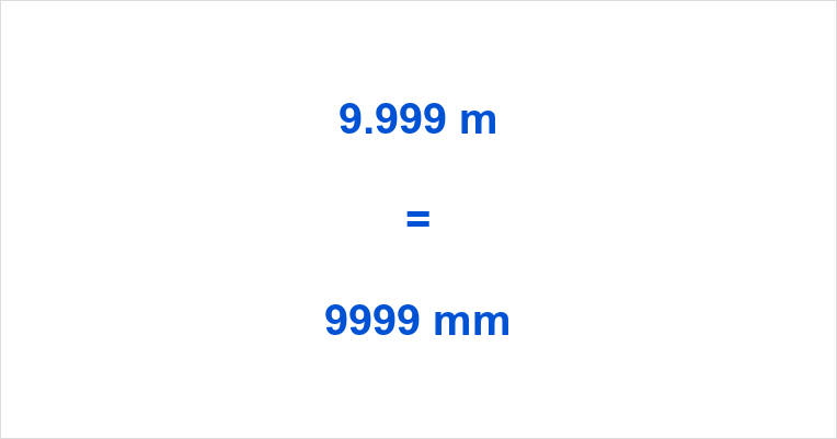 9.999 m to mm