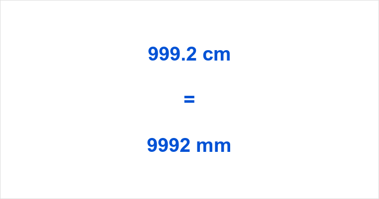 999.2 cm to mm