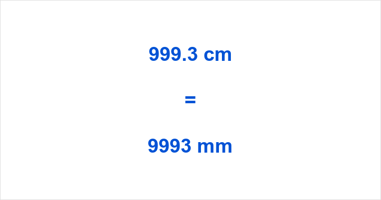 999.3 cm to mm