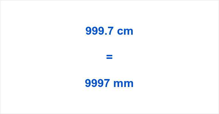 999.7 cm to mm