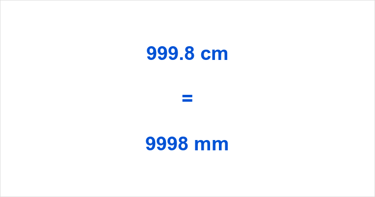 999.8 cm to mm