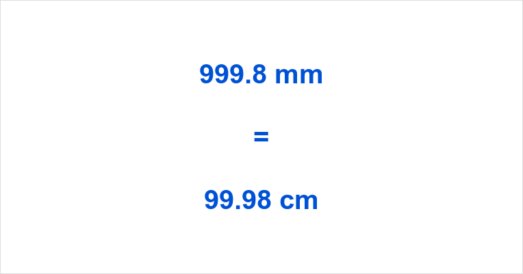 999.8 mm to cm